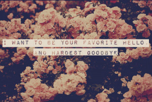 ... tags for this image include: love, goodbye, flowers, hello and quote