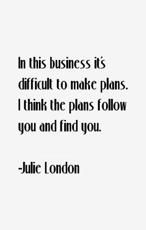 Julie London Quotes & Sayings