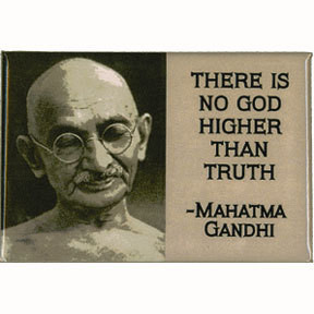 Mohandas K. Gandhi : There Is No God Higher Then Truth…