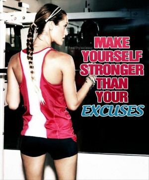 make yourself stronger than your excuses, motivational quotes
