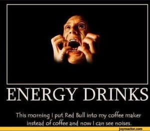 ENERGY DRINKSThis morning I put Reel Bull into my coffee maker instea ...