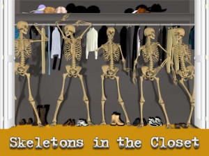 No Stinkin' Skeletons in THIS Closet...
