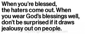 When you are Blessed, Haters comes out, dont be surprise when god ...