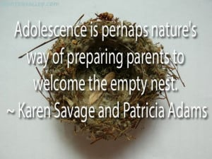 Adolescence Is Perhaps Nature's Way Of Preparing Parents