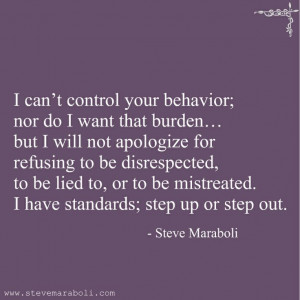 be disrespected to be lied to or to be mistreated i have standards ...