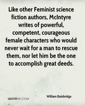 Like other Feminist science fiction authors, McIntyre writes of ...