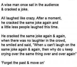 Forget the past & move on !
