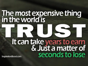 Go Back > Gallery For > The Most Expensive Thing In The World Is Trust ...