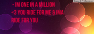 im one in a million 3 you ride for me & ima ride for you , Pictures