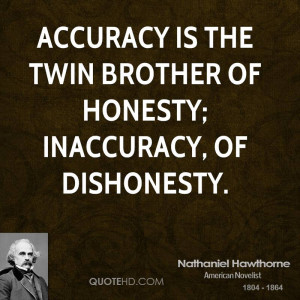 accuracy is the twin brother of honesty inaccuracy of dishonesty