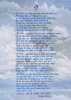 If by Rudyard Kipling. One of my favorite poems. by judith