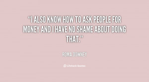 quote-Roma-Downey-i-also-know-how-to-ask-people-80826.png