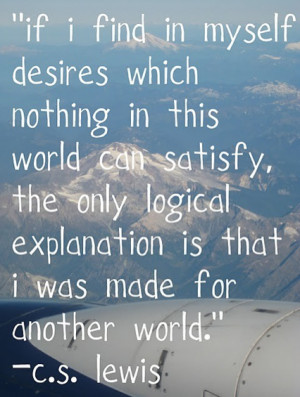 Friday's Final Say - C S Lewis & Another World Quote