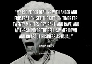 quote-Phyllis-Diller-my-recipe-for-dealing-with-anger-and-88869.png