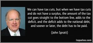 We can have tax cuts, but when we have tax cuts and do not have a ...