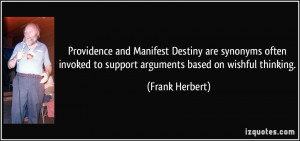 Providence and Manifest Destiny are synonyms often invoked to support ...