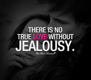 true-love-quotes-there-is-no-true-love-without-jealousy.jpg