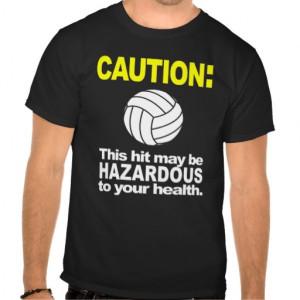 Volleyball Shirt: Caution
