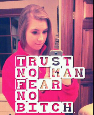 cute, fear, love, pretty, quote, quotes, trust no man fear no bitch