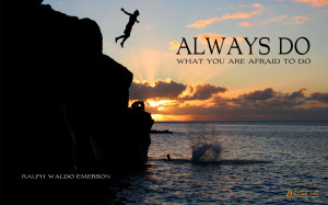 always-do-what-you-are-afraid-to-do-life-quote.jpg