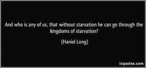 ... starvation he can go through the kingdoms of starvation? - Haniel Long