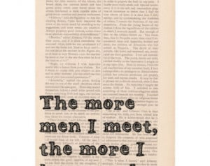 snarky quote dictionary art print - the More Men I Meet, the More I ...