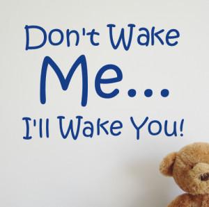 Don't wake me, I'll Wake you - Wall sticker - WA105X