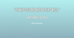 St Francis De Sales Quotes Be Who You Are