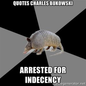 English Major Armadillo - Quotes charles bukowski arrested for ...