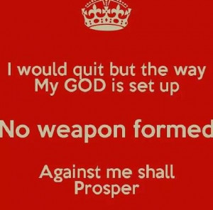 ... still voice speaks....no weapon formed against me shall prosper