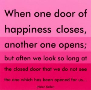 When One Door Of Happiness Closes Another One Opens