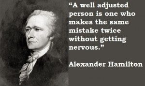 Get well quotes, best, inspiring, sayings, alexander hamilton
