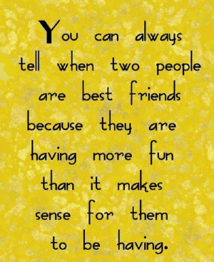 An awesome quote for your very best friend!