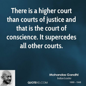 There is a higher court than courts of justice and that is the court ...