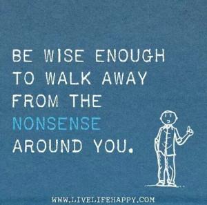 Walk away from nonsense