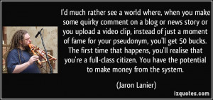 ... class citizen. You have the potential to make money from the system
