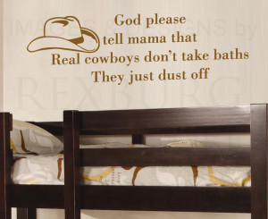 Wall-Quote-Decal-Vinyl-Sticker-Art-Real-Cowboys-Dont-Take-Baths-Boys ...