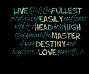 Quotes Picture: live life to the fullest do not give up easily ...