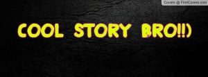 Cool Story Bro Profile Facebook Covers