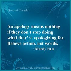 ... They Don't Stop Doing What They're Apologizing For - Apology Quote
