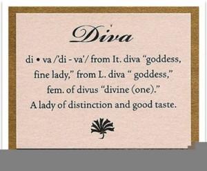 funny diva quotes QuotesDivas Goddesses, Define Divas, Divas ...
