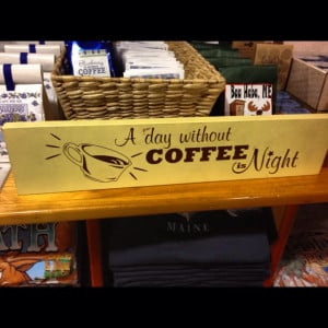 day without coffee .. Is night.