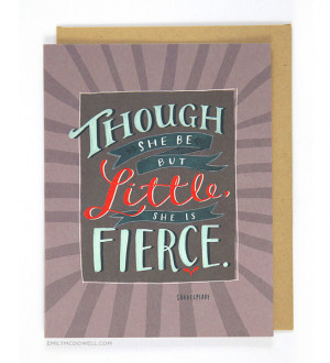 she is fierce greeting card $ 5 00 though she be little she is fierce ...