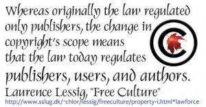 copyright scope lawrence lessig quote from free culture