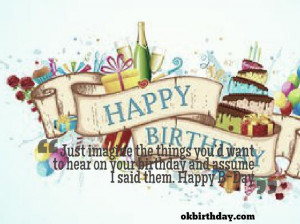 ... your birthday and assume I said them. Happy B-Day 24th birthday quotes