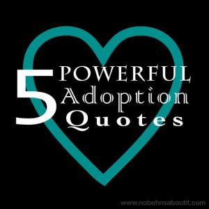 Powerful Adoption Quotes