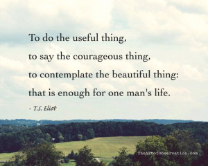 Life Quote, Inspiring landscape photography, T.S. Eliot