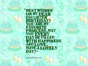 wishes on my dear daughter' birthday! You are my favorite princess ...