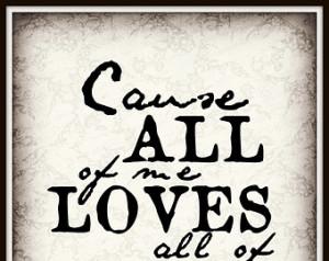 John Legend All Of Me lyric Art Quo te 8X10 Typography Poster Print ...