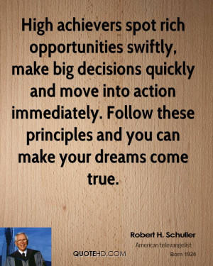 High achievers spot rich opportunities swiftly, make big decisions ...